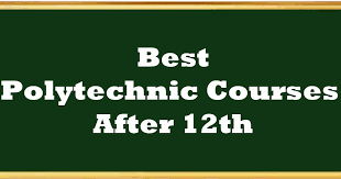Polytechnic Courses After 12th