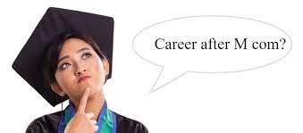 Jobs after M COM