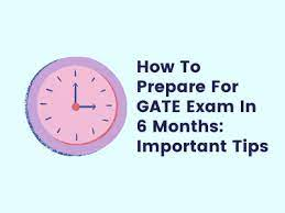 How to Prepare for GATE  in 6 Months